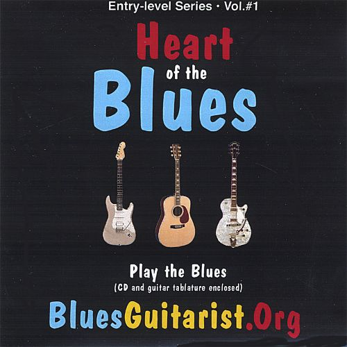 Bluesguitarist.org: Heart of the Blues, Vol. 1