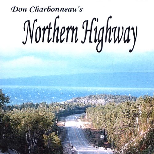 Don Charbonneau's Northern Highway