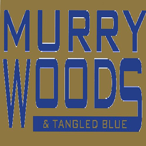 Murry Woods & Tangled Blue, Vol. 1