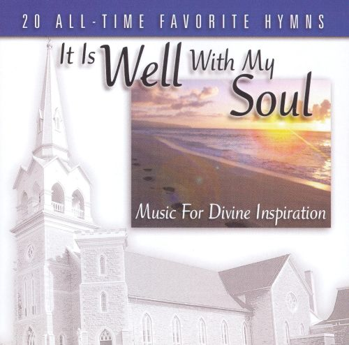 It Is Well With My Soul: Music for Divine Inspirat