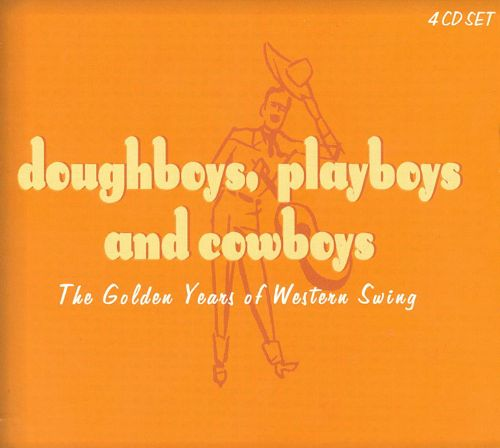 Doughboys, Playboys and Cowboys: The Golden Years of Western Swing
