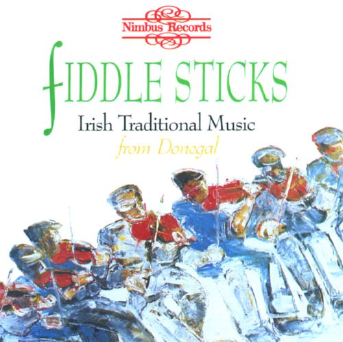 Fiddle Sticks: Irish Traditional Music from Donegal