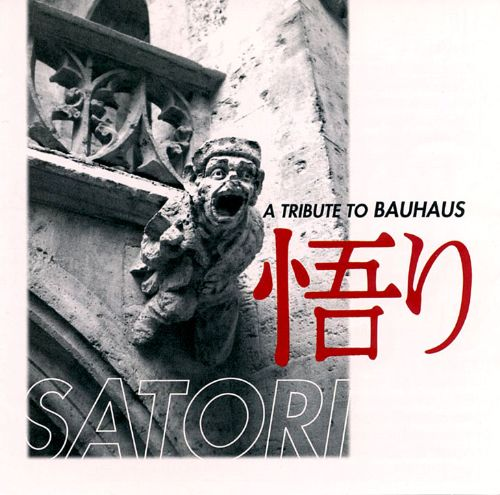 Satori: A Tribute to Bauhaus