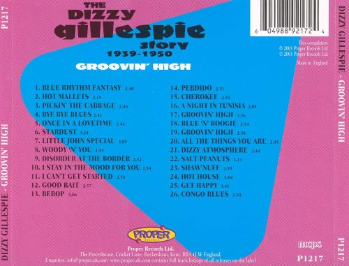 Groovin' High: The Dizzy Gillespie Story 1939-1950