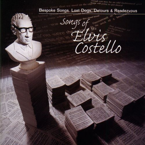 Songs of Elvis Costello: Bespoke Songs, Lost Dogs, Detours & Rendezvous
