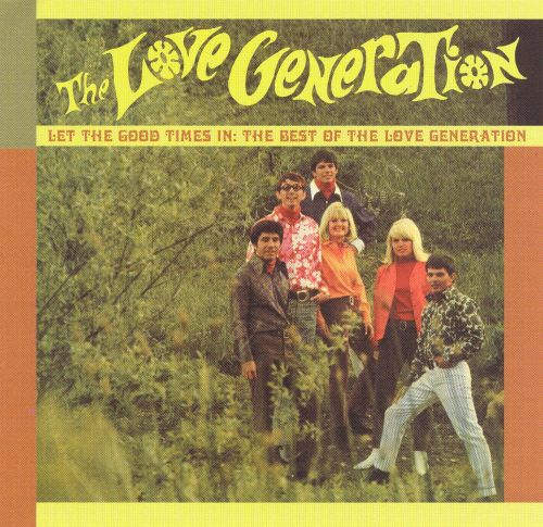 Let the Good Times In: The Best of the Love Generation
