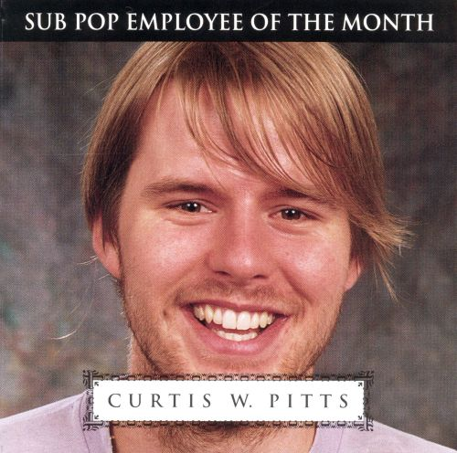 Curtis W. Pitts: Sub Pop Employee of the Month