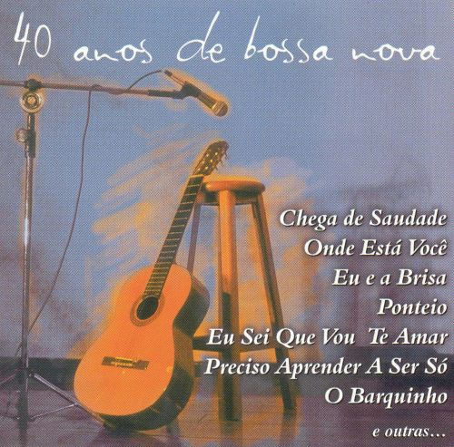 40 Anos de Bossa Nova [Movieplay]