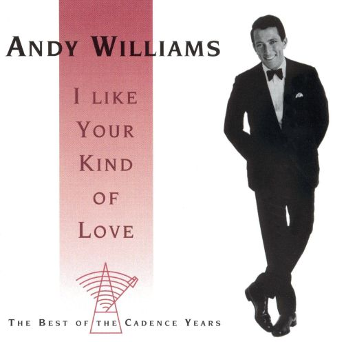 I Like Your Kind of Love: The Best of the Cadence Years