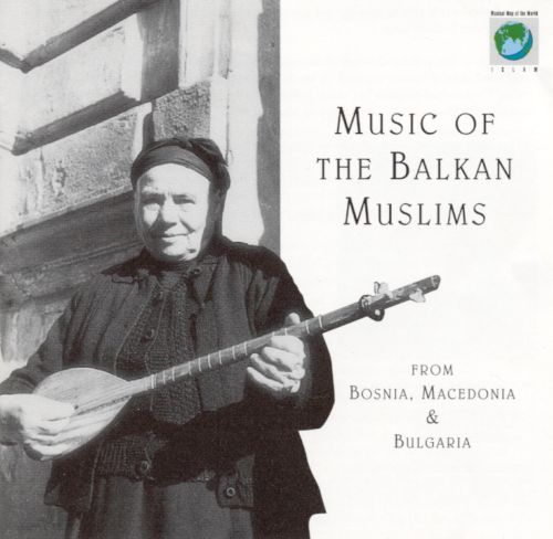 Music of the Balkan Muslims