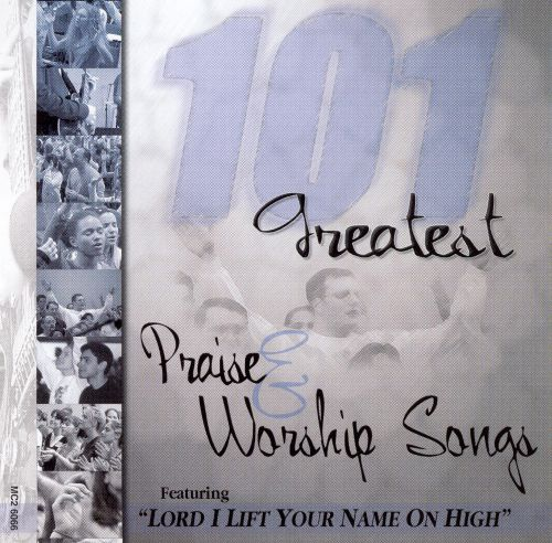 101 Greatest Praise and Worship Songs, Vol. 2