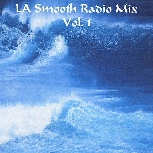 LA Smooth Radio Mix, Vol. 1