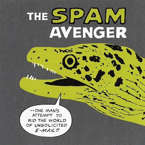 The Spam Avenger: One Man's Attempt to Rid the World of Bulk E-Mail