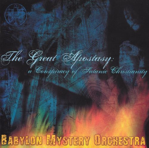 The Great Apostrasy: A Conspiracy of Satanic Christianity