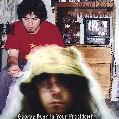 George Bush Is Your President