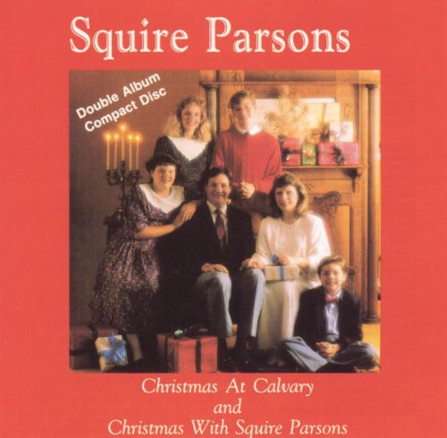Christmas at Calvary/Christmas with Squire Parsons