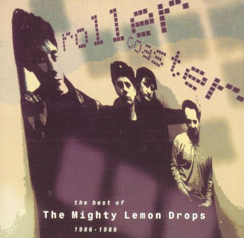 Rollercoaster: The Best of Mighty Lemon Drops