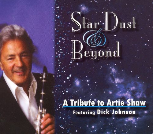 Star Dust & Beyond: A Tribute to Artie Shaw