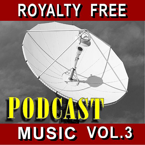 Royalty Free Podcast Music, Vol. 3