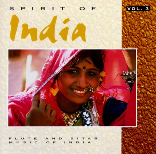 Vol. 3 - Spirit Of India: Flute And Sitar Music Of India