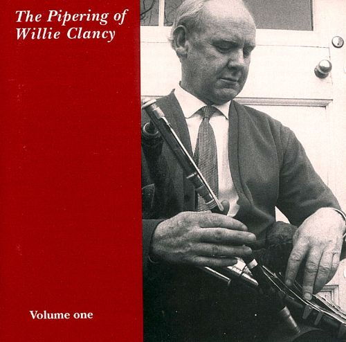 Pipering of Willie Clancy, Vol. 1