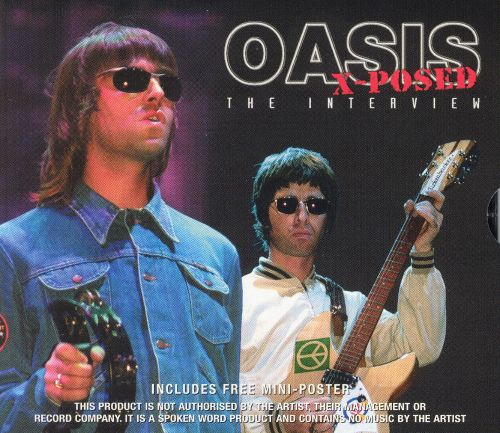 Oasis X-Posed: The Interview