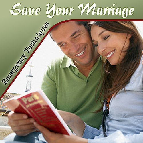 Stop Your Divorce: Save Your Marriage - Emergency Techniques