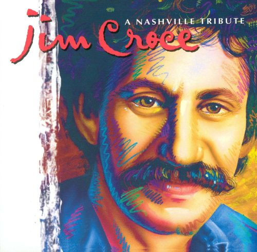 Jim Croce: A Nashville Tribute