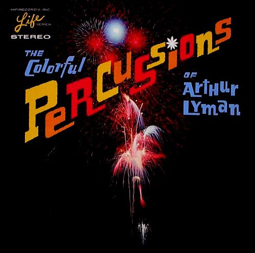 The Colorful Percussions of Arthur Lyman