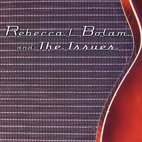 Rebecca L. Bolam and the Issues