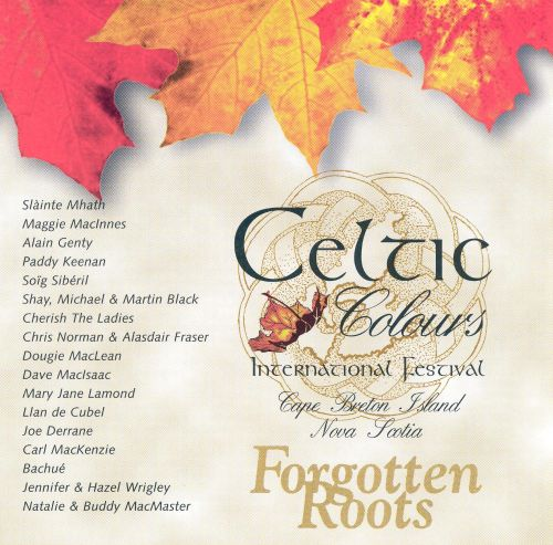 Celtic Colours International Festival: Forgotten Roots