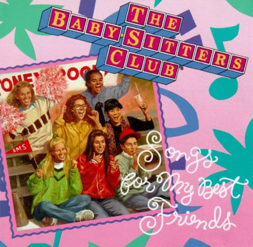 Songs for My Best Friends - The Baby-Sitters Club | Songs
