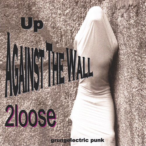 Up Against the Wall: Grungelectric Punk