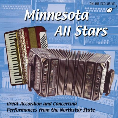 Minnesota All Stars: Great Accordion and Concertina Performances from the Northstar Sta