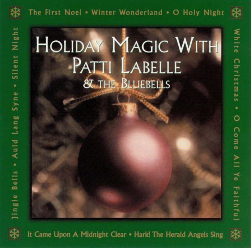 Holiday Magic With Patti LaBelle and the Bluebells
