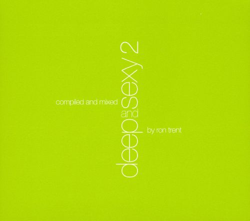 Deep and Sexy, Vol. 2: Mixed by Ron Trent