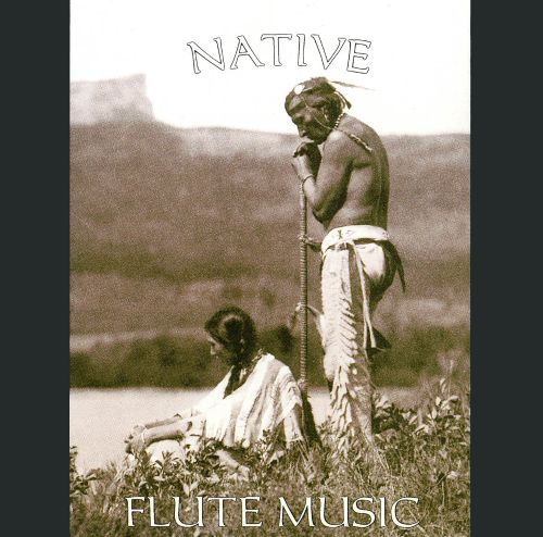 To Those Who've Gone Before Us: Native Flute Music