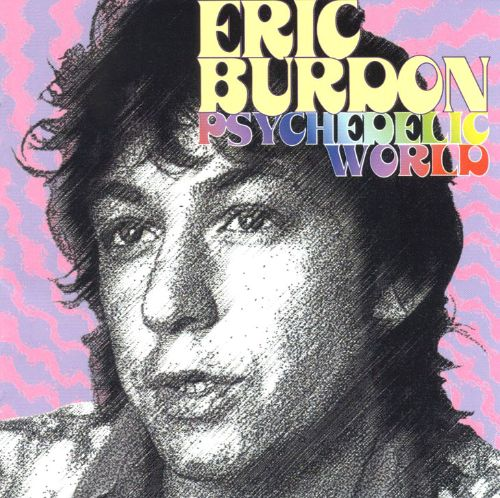 The Psychedelic World of Eric Burdon