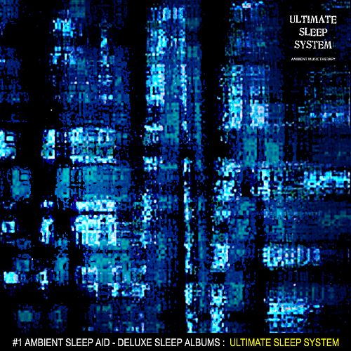 Ambient Music Therapy: Ultimate Sleep System