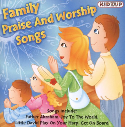 Family Praise and Worship Songs