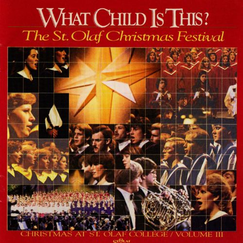 What Child Is This: The St. Olaf Christmas Festival, Vol. 3