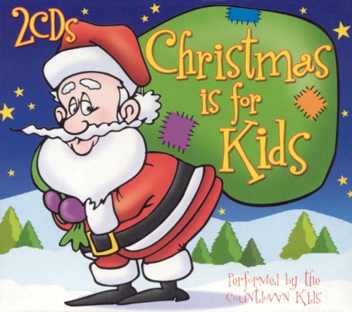 Christmas Is for Kids [Madacy] - The Countdown Kids | Songs ...