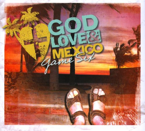 God, Love & Mexico