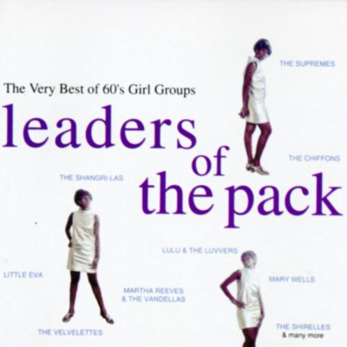 leaders of the pack the very best of 60s girl groups alex