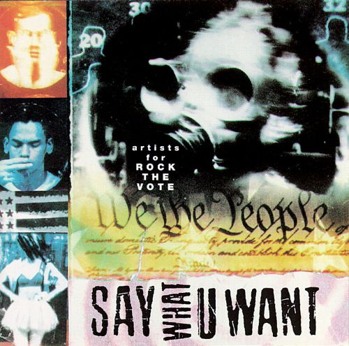 Say What U Want: Artists for Rock the Vote