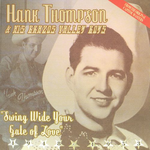 Swing Wide Your Gate of Love: Best of Hank Thompson, Vol. 1