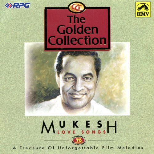 The Golden Collection: Love Songs, Vol. 1 - Mukesh | Songs ...