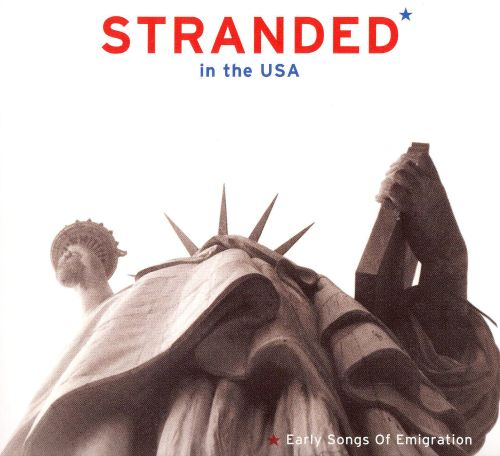 Stranded in the USA: Early Songs of Emigration