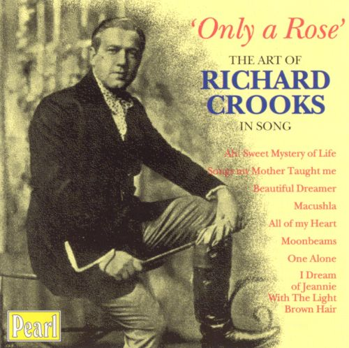 Only a Rose: Richard Crooks in Song