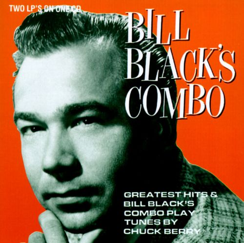Bill Black's Greatest Hits/Plays Tunes by Chuck Berry